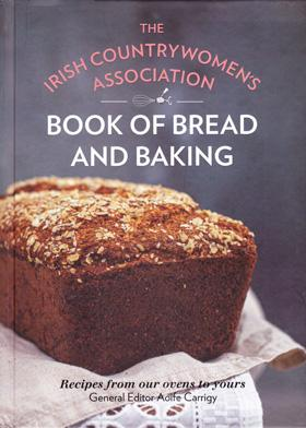 The Irish Countrywomen's Association Book of Bread and Baling