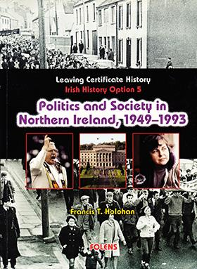 Leaving Certificate History: Politics and Society in Northern Ireland, 1949–1993