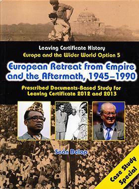 Leaving Certificate History: European Retreat from Empire and the Aftermath, 1945-1990